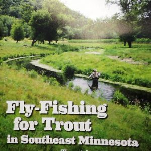 National Trout Center - Preston, MN - Book - Fly-Fishing for Trout in Southeast Minnesota