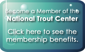 National Trout Center - Preston, Minnesota - Become a Member