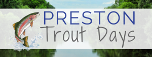Preston Trout Days